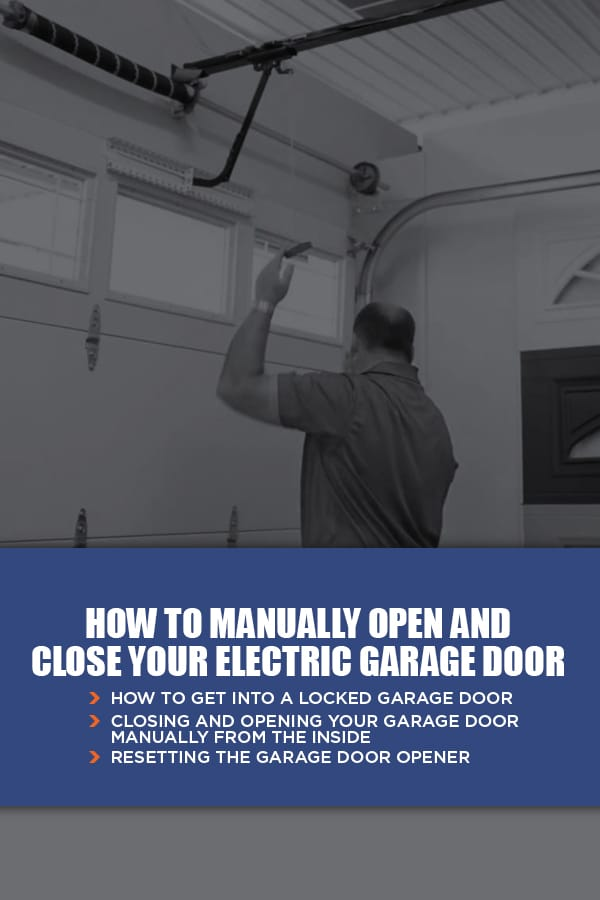 How to Manually Open and Close Your Electric Garage Door